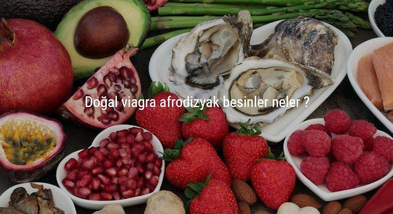 Doğal viagra afrodizyak besinler neler ?